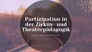 Partizipation in der Zirkuspädagogik – So ermöglichst du Mitbestimmung!