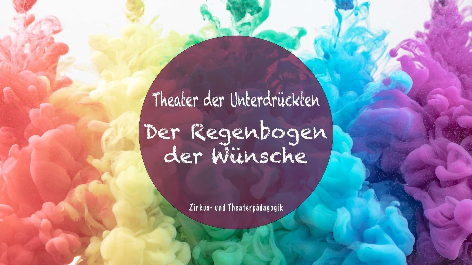 Der Regenbogen der Wünsche – Theater der Unterdrückten: So löst du Blockaden im Kopf