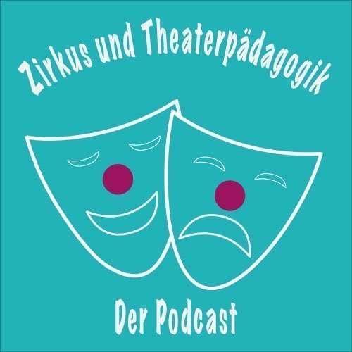 Zirkus- und Theaterpädagogik der Podcast
